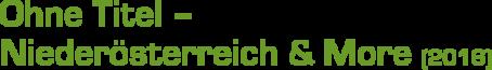 Ohne Titel - Niederösterreich and More